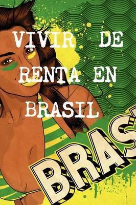 Vivir De Renta A 40 Anos En Brasil