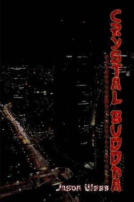 Crystal Buddha: Sake, Drugs & Rock'n'roll in Tokyo
