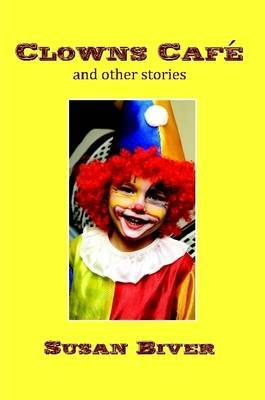 Clowns Cafe and Other Stories