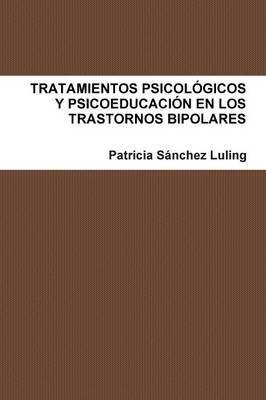 Tratamientos Psicologicos Y Psicoeducacion En Los Trastornos Bipolares