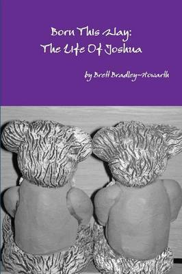 Born This Way: The Life Of Joshua