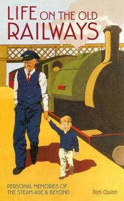 Life on the Old Railways: Personal Memories of the Steam Age & Beyond
