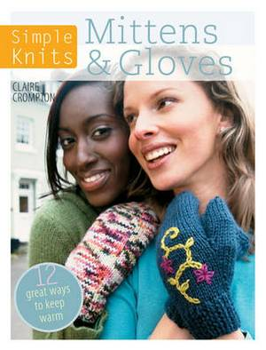 Simple Knits: Mittens & Gloves: 11 Great Ways to Keep Warm