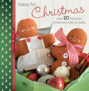 Ideas for Christmas: Over 20 Fabulous Christmas Crafts to Make