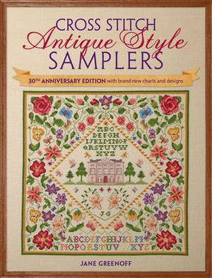 Cross Stitch Antique Style Samplers: With Brand New Charts and Designs