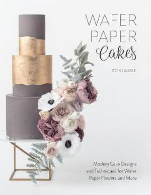 Magrudy wafer paper cakes easy cake decorating techniques for wafer paper cakes easy cake decorating techniques for edible paper flowers and more mightylinksfo