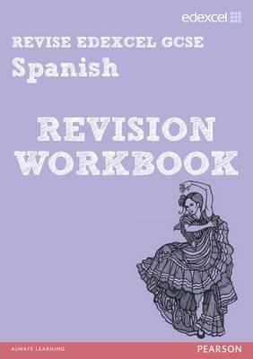 REVISE Edexcel: Edexcel GCSE Spanish Revision Workbook