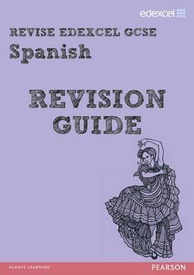 REVISE Edexcel: Edexcel GCSE Spanish Revision Guide