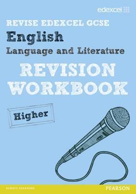 Revise Edexcel: Edexcel GCSE English Language and Literature Revision Workbook Higher