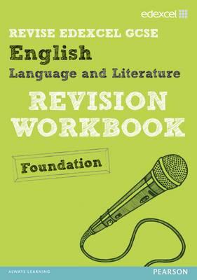 REVISE Edexcel: Edexcel GCSE English Language and Literature Revision Workbook Foundation