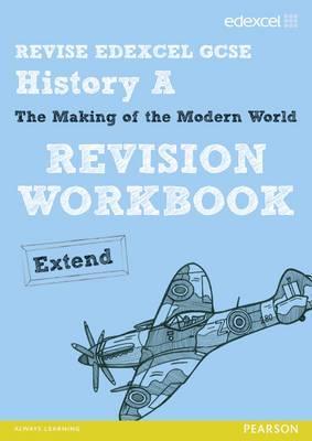 Revise Edexcel: Edexcel GCSE History Specification a Modern World History Revision Workbook Extend