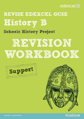 Revise Edexcel: Edexcel GCSE History Specification B Schools History Project Revision Workbook Support