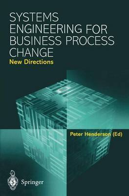 Systems Engineering for Business Process Change: New Directions: Collected Papers from the EPSRC Research Programme