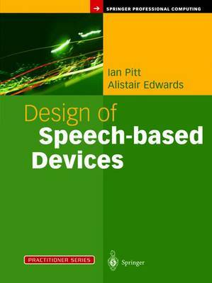 Design of Speech-based Devices: A Practical Guide