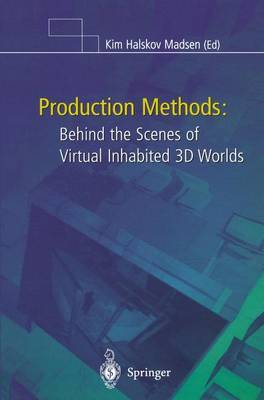 Production Methods: Behind the Scenes of Virtual Inhabited 3D Worlds