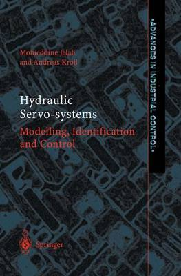 Hydraulic Servo-systems: Modelling, Identification and Control