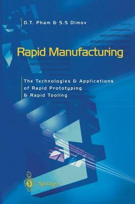 Rapid Manufacturing: The Technologies and Applications of Rapid Prototyping and Rapid Tooling