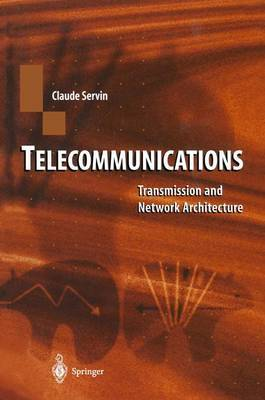 Telecommunications: Transmission and Network Architecture