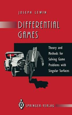 Differential Games: Theory and Methods for Solving Game Problems with Singular Surfaces