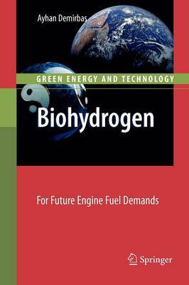 Biohydrogen: For Future Engine Fuel Demands