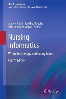 Nursing Informatics: Where Technology and Caring Meet