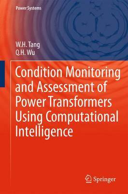 Condition Monitoring and Assessment of Power Transformers Using Computational Intelligence: 2011
