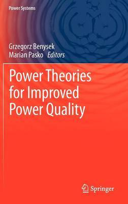 Power Theories for Improved Power Quality: 2012
