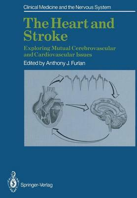 The Heart and Stroke: Exploring Mutual Cerebrovascular and Cardiovascular Issues