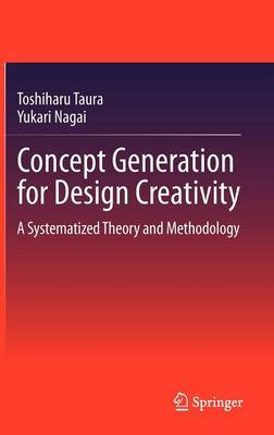 Concept Generation for Design Creativity: A Systematized Theory and Methodology