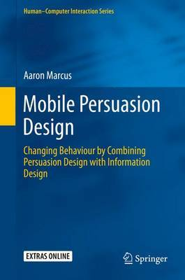 Mobile Persuasion Design: Changing Behaviour by Combining Persuasion Design with Information Design: 2015