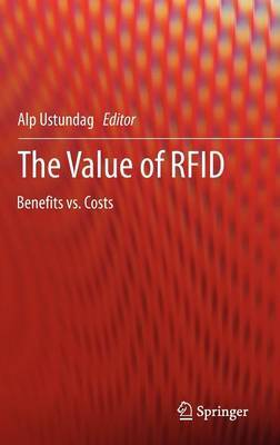 The Value of RFID: Benefits vs. Costs