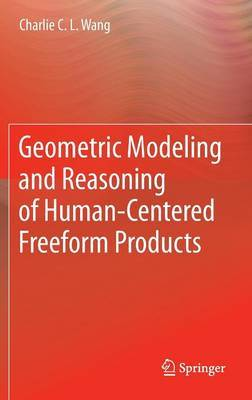 Geometric Modeling and Reasoning of Human-Centered Freeform Products