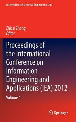 Proceedings of the International Conference on Information Engineering and Applications (IEA) 2012: Volume 4