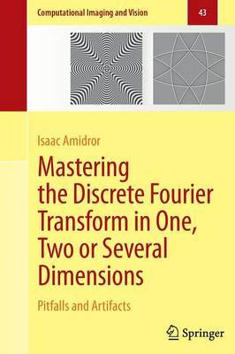 Mastering the Discrete Fourier Transform in One, Two or Several Dimensions: Pitfalls and Artifacts