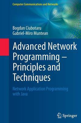 Advanced Network Programming - Principles and Techniques: Network Application Programming with Java