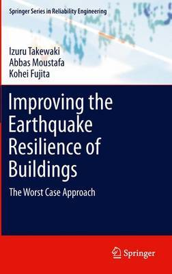 Improving the Earthquake Resilience of Buildings: The Worst Case Approach