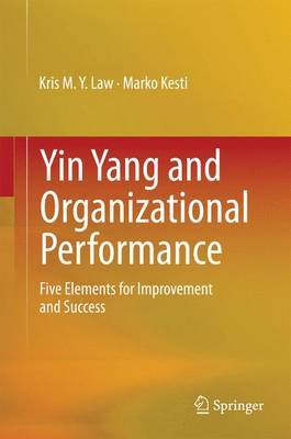 Yin Yang and Organizational Performance: Five Elements for Improvement and Success