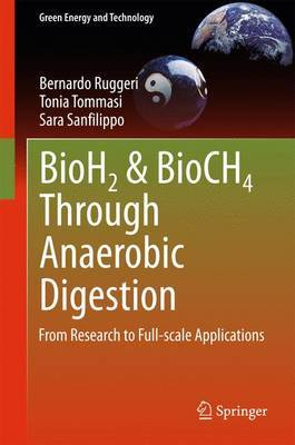 BioH2 & BioCH4 Through Anaerobic Digestion: From Research to Full-Scale Applications