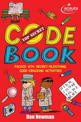 Top Secret Code Book: A Fascinating Book of Codes to Crack from the Scouts