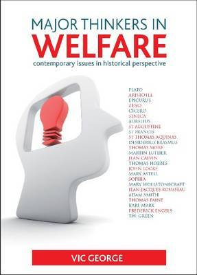 Major Thinkers in Welfare: Contemporary Issues in Historical Perspective