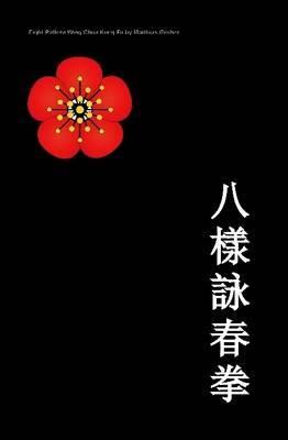 Eight Pattern Wing Chun Kuen