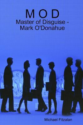 M O D - Master of Disguise - Mark O'Donahue