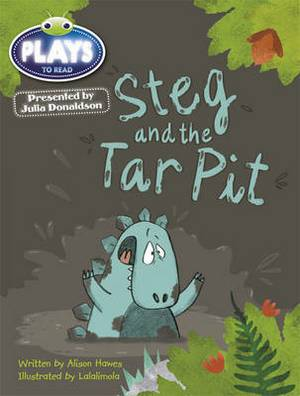 Julia Donaldson Plays Blue (KS1)/1B Steg and the Tar Pit: Julia Donaldson Plays Blue (KS1)/1B Steg and the Tar Pit 6-pack Blue (KS1)/1b