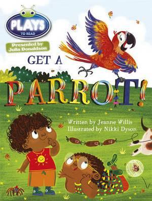 Julia Donaldson Plays Blue (KS1)/1B Get a Parrot!: Julia Donaldson Plays Blue (KS1)/1B Get A Parrot! 6-pack Blue (KS1)/1b