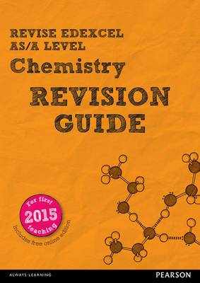 REVISE Edexcel AS/A Level Chemistry Revision Guide: with FREE online edition