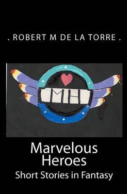 Marvelous Heroes: Short Stories in Fantasy