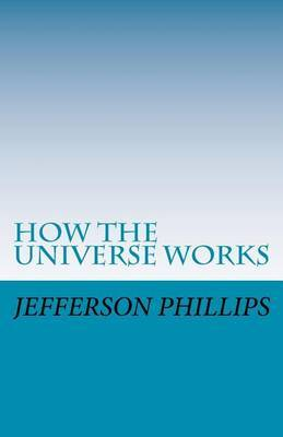 How the Universe Works: The Prophetic Wisdom of the Ancients