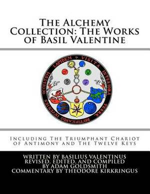 The Alchemy Collection: The Works of Basil Valentine