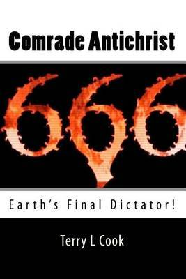 Comrade Antichrist: Earth's Final Dictator!
