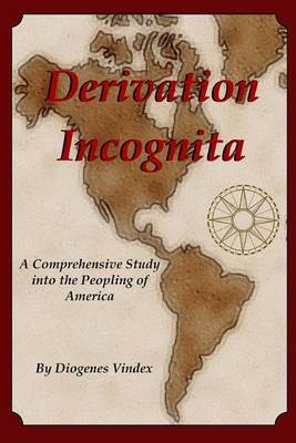 Derivation Incognita: A Comprehensive Study Into the Peopling of America